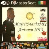 MasterManiaMix Autumn 2018 Mixed & Edited By DjMasterBeat..