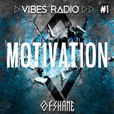 Vibes Radio - Motivation Vibes (Episode 1)