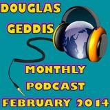 Douglas Geddis Monthly Podcast Feburary 2014