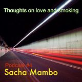 Thoughts On Love & Smoking podcast #4. Sacha Mambo (Macadam Mambo)