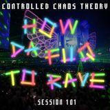 How Da Fuq To Rave session 101