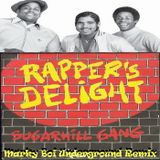 The Sugarhill Gang - Rappers Delight (Marky Boi Underground Remix)