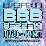 Migat vs. Konkrete Recorded Live at Big Booty Bass 8-22-2014