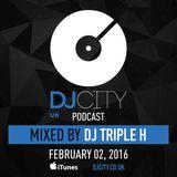 DJ Triple H - DJcity UK Podcast - 02/02/16