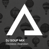 DJSoupMix – Reckless Abandon