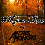 #MyTimeIsNow by ANDRES MONTERO / Special Episode