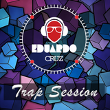 Eduardo Cruz - Trap Session (Vol. 6)