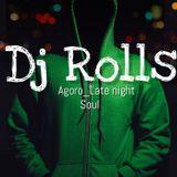 dj_rolls agoro{late night soul music}mix