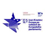Ivan Krastev: Evropa po volbách do Evropského parlamentu