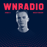 WN RADIO 014 - MIXED BY TOM BERRY