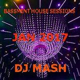 Bassment House Sessions January 2017 - DJ MASH