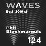 WΛVES #124 (EN) - BEST OF 2016 by PHIL BLACKMARQUIS - 01/01/2017