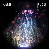 Flowrescence Vol. 05