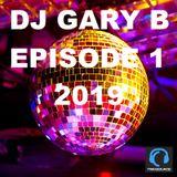 DJ GARY B EPISODE 1 2019