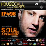 Housecall EP#96 incl. a guest mix from Soul Avengerz