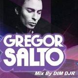 Gregor Salto Mix By DIM DJR