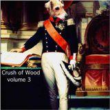 the Crush of Wood ! volume 3