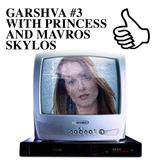 GARSHVA #3 WITH PRINCESS AND MAVROS SKYLOS