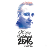 Switchback (2016 Yearmix) Part 2