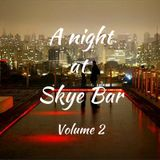 A Night At The Skye Bar Vol 2