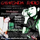 SXtheMadArtist [Electronic Soundscapes] with Interstellar Lounge on Casafonda Radio