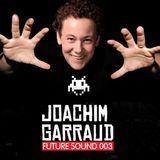 Future Sound 003 :: Joachim Garraud