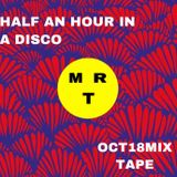 Half an hour in a disco - MR.T:
