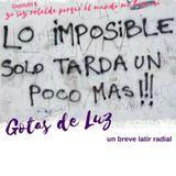 """Gotas de Luz """"yo soy rebelde porque el mundo me hizo así """" (Programa 06)"""