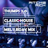 DJ Ritchie Rich Thumps 2.0 Classic House (Mel's 40th Bday Mix)