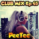 PeeTee - Electro & House Club Mix (October 2013) Ep.45