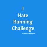 """""""I hate running"""" challenge, Hopefully Entertaining"""
