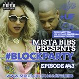 Mista Bibs - #BlockParty Episode 43 (Current R&B, Hip Hop & Afrobeats)