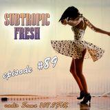 Ron Sky - Subtropic Fresh Radioshow (Episode 89)