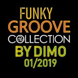 """Funky Groove Collection  -""""D.F.P Don't Stop Groove Mix   01/ 2019"""""""