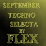 SEPTEMBER TECHNO SELECTA BY FLEX