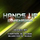 Hands Up Dimension  - Mixed by Carter & Funk / BlueEyes & Sushi