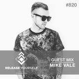 Release Yourself Radio Show 820 Guestmix - Mike Vale