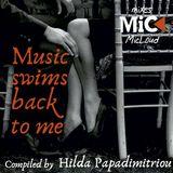 Music Swims Back To Me - by Hilda Papadimitriou