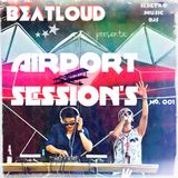 AIRPORT SESSIONS 001- BEATLOUD
