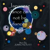 Japanese dance can not be danced well