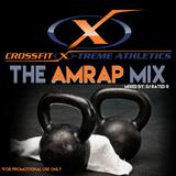 THE AMRAP MIX - CROSSFIT X-TREME ATHLETICS