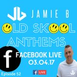 Jamie B's Live Old Skool Anthems On Facebook Live 03.04.17