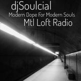 Dope for a Modern Soul on Montreal Loft Radio with djSoulcial