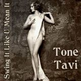Tone Tavi - Swing It Like You Mean It !