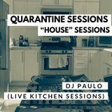 "DJ PAULO - ""QUARANTINE HOUSE SESSIONS"" Vol 1 (03.27.2020)"