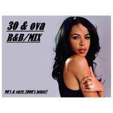 30 & Ova R&B Mix