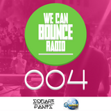 We Can Bounce Radio 004