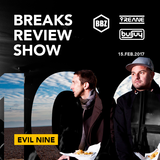 BRS100 - Yreane & Burjuy - Breaks Review Show with Evil Nine @ BBZRS (15 feb 2017)