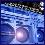 JORUN BOMBAY'S FUNKBOX RELOAD : NOV 2013 EDITION