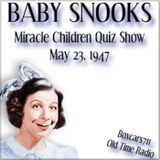 Baby Snooks - The Miracle Children Quiz Show (05-23-47)